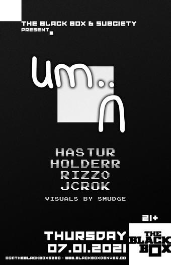 um.. w/ Hastur, Holderr, Rizz0, Jcrok. Visuals by Smudge