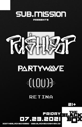 Pushloop w/ PartyWave, Cloud-D, Retina