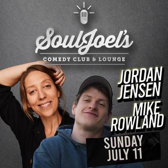 Jordan Jensen & Mike Rowland Double-Headline SoulJoel's Comedy Dome