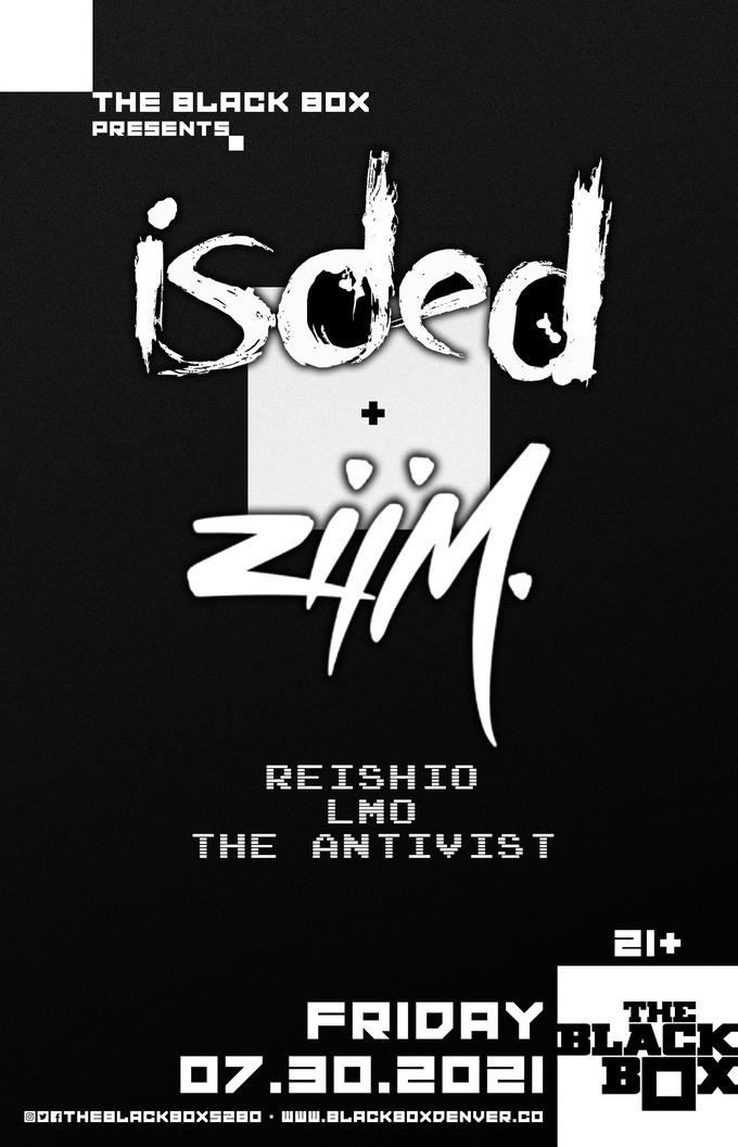 Isded + ZIIM w/ ReishiO, LMO, The Antivist