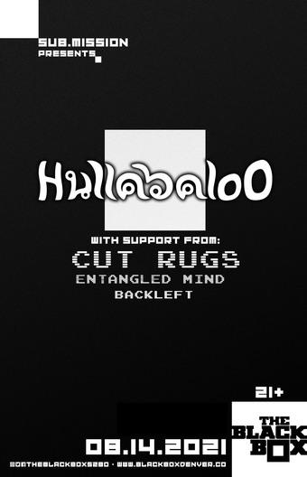 Hullabalo0 w/ Cut Rugs