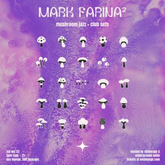 Mark Farina at EOS Lounge (2x Sets) Mushroom Happy Hour + Club Set Doors 5pm 10.23.21