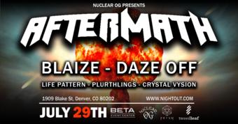 Beta Nightclub Presents: Aftermath: BLAIZE ft. Daze Off + more