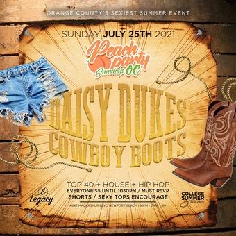 PEACH PARTY SUNDAYS OC @ THE LEGACY 18+ / DAISY DUKES & COWBOY BOOTS PARTY