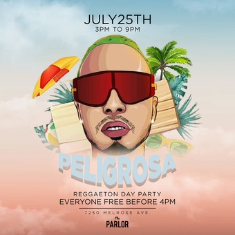 PELIGROSA DAY PARTY @ THE Parlor Hollywood - Reggaeton / FREE until 4pm