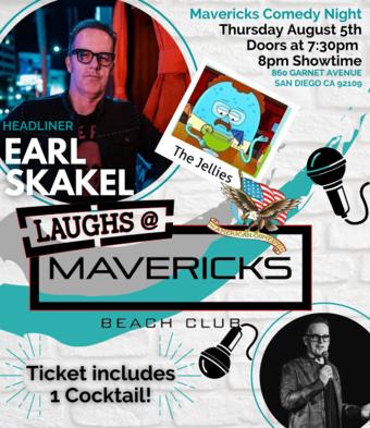 Comedy Night At Mavericks with Earl Skakel