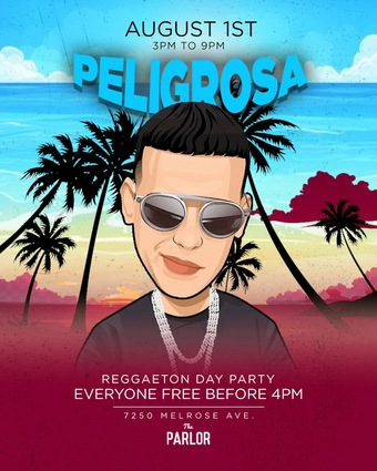 PELIGROSA DAY PARTY @ THE PARLOR HOLLYWOOD / FREE until 4pm