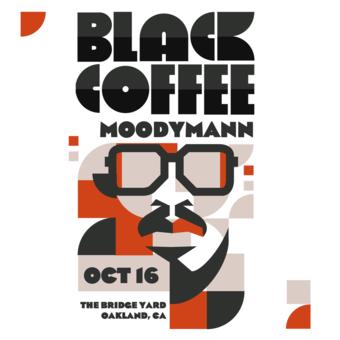 Black Coffee @ The Bridge Yard (Oakland, CA)
