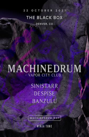 Machinedrum (Vapor City Club) w/ Sinistarr, Despise, Banzulu