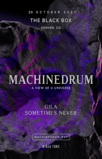 Machinedrum (View Of U Universe) w/ GILA, Sometimes Never