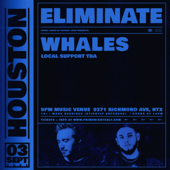 Eliminate + Whales (Houston)