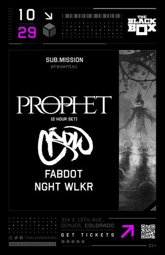 Sub.mission presents: Prophet (2 Hour Set) w/ CRoW, Fabdot, NGHT WLKR