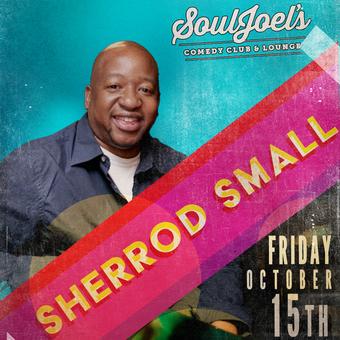 Sherrod Small headlines SoulJoel's Comedy Dome