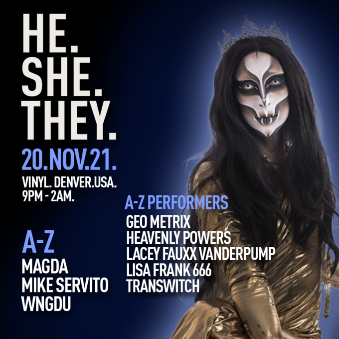 HE.SHE.THEY. (Denver) with Mike Servito, Magda, WNGDU, & more!