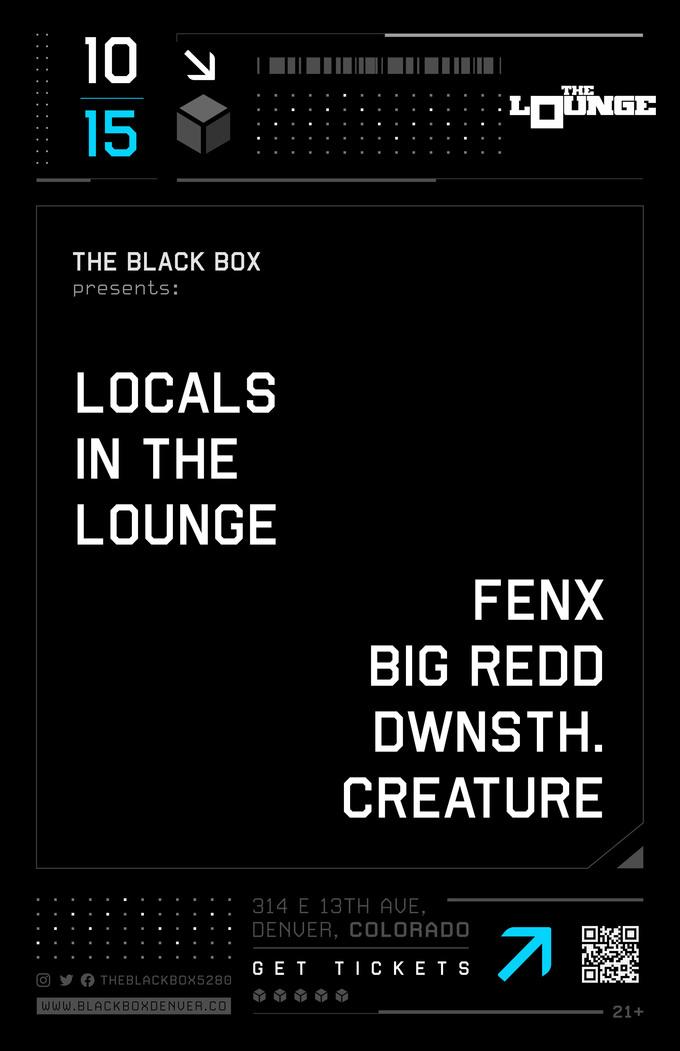 Locals In The Lounge: Fenx, Big Redd, dwnsth., Creature